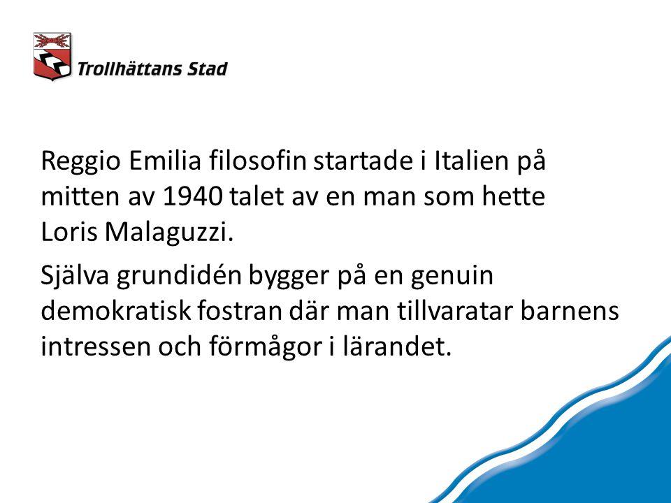 Reggio Emilia filosofin startade i Italien på mitten av 1940 talet av en man som hette Loris Malaguzzi. Själva grundidén bygger på en genuin demokrati
