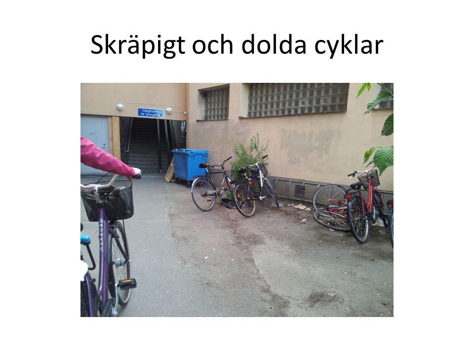 Skräpigt och dolda cyklar