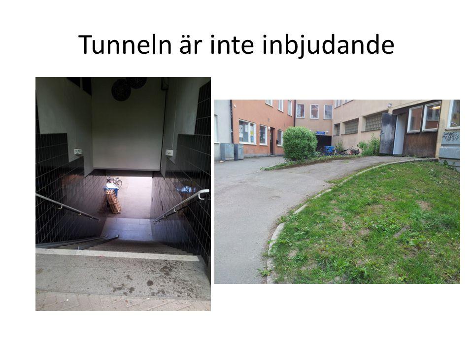 Tunneln är inte inbjudande