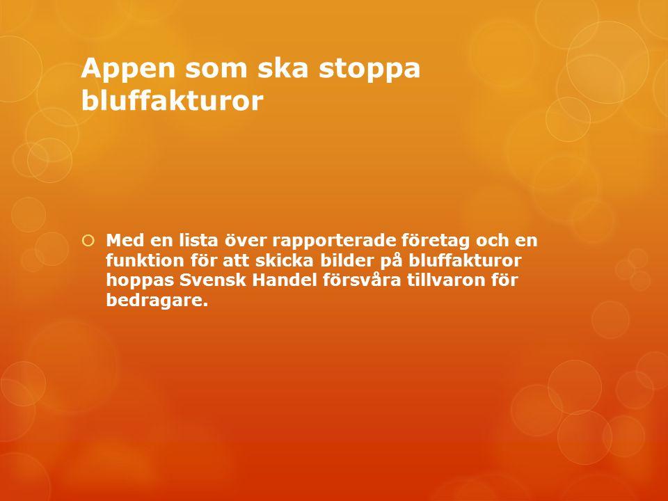 Appen som ska stoppa bluffakturor  Med en lista över rapporterade företag och en funktion för att skicka bilder på bluffakturor hoppas Svensk Handel