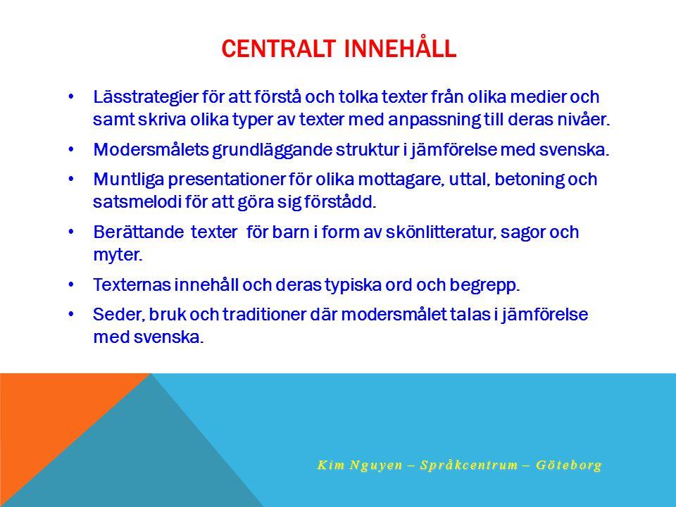 CENTRALT INNEHÅLL • Lässtrategier för att förstå och tolka texter från olika medier och samt skriva olika typer av texter med anpassning till deras ni
