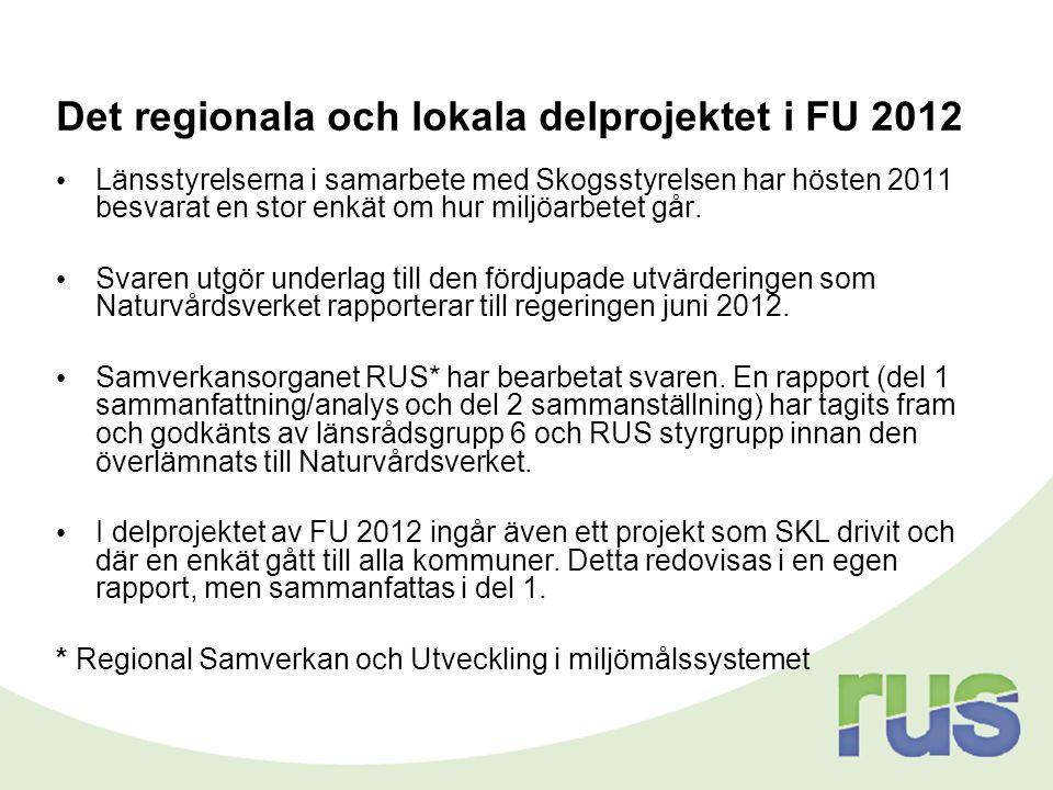 Det regionala och lokala delprojektet i FU 2012 • Länsstyrelserna i samarbete med Skogsstyrelsen har hösten 2011 besvarat en stor enkät om hur miljöar