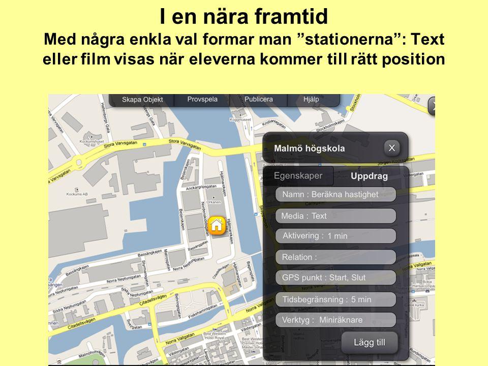 """I en nära framtid Med några enkla val formar man """"stationerna"""": Text eller film visas när eleverna kommer till rätt position"""