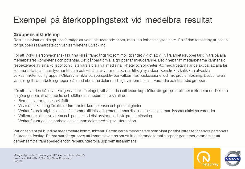 Mångfald på Volvo Personvagnar, HR, Åsa Lindström, alindst5 Page 9 Issue date: 2011-07-15, Security Class: Proprietary Exempel på återkopplingstext vi