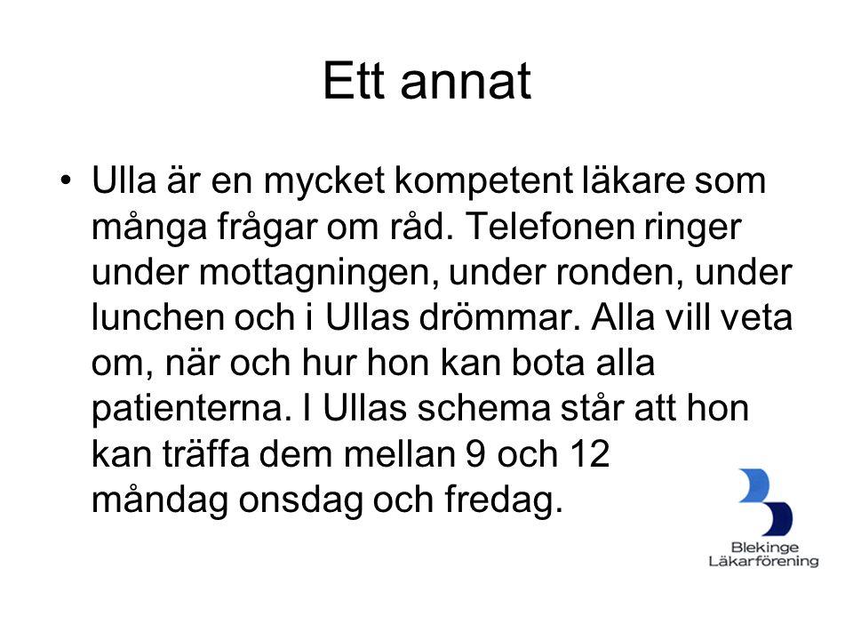 Ett annat •Ulla är en mycket kompetent läkare som många frågar om råd. Telefonen ringer under mottagningen, under ronden, under lunchen och i Ullas dr
