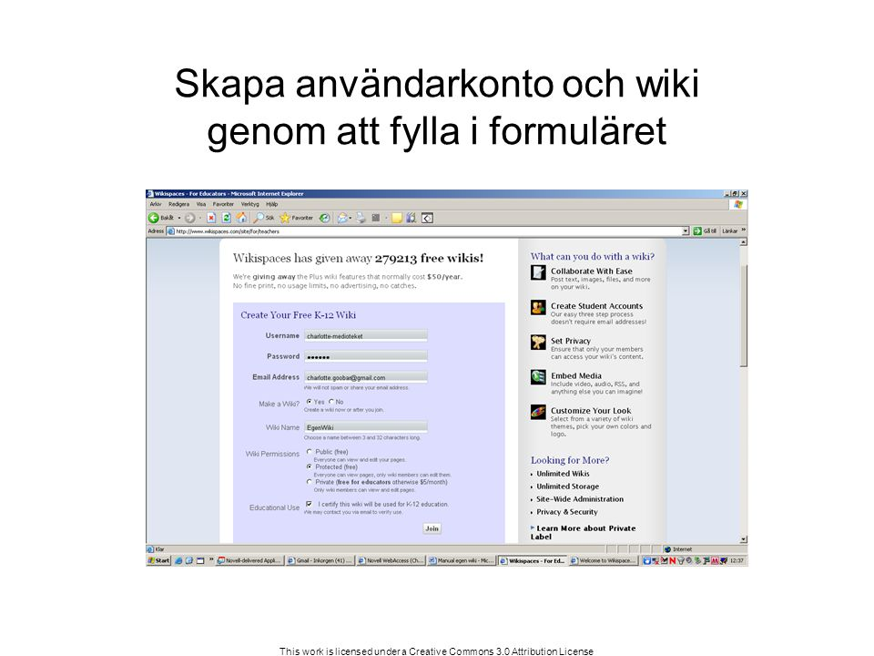 This work is licensed under a Creative Commons 3.0 Attribution License Skapa användarkonto och wiki genom att fylla i formuläret