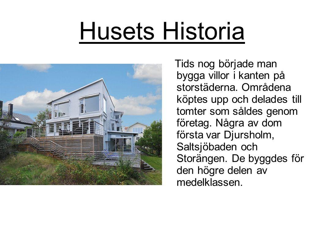 Husets Historia Tids nog började man bygga villor i kanten på storstäderna. Områdena köptes upp och delades till tomter som såldes genom företag. Någr