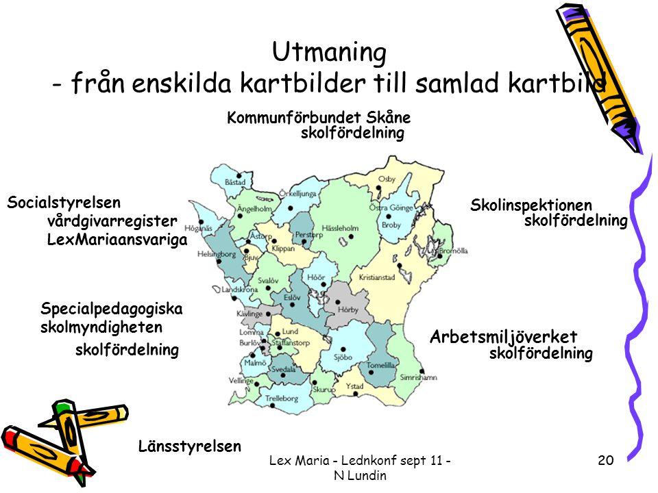 Lex Maria - Lednkonf sept 11 - N Lundin 20 Utmaning - från enskilda kartbilder till samlad kartbild Kommunförbundet Skåne skolfördelning 20 Skolinspek