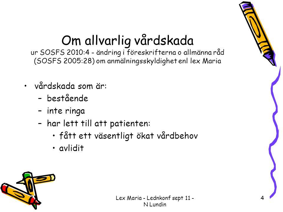 Lex Maria - Lednkonf sept 11 - N Lundin 15 Lex Maria anmälan – vad ska anmälas.
