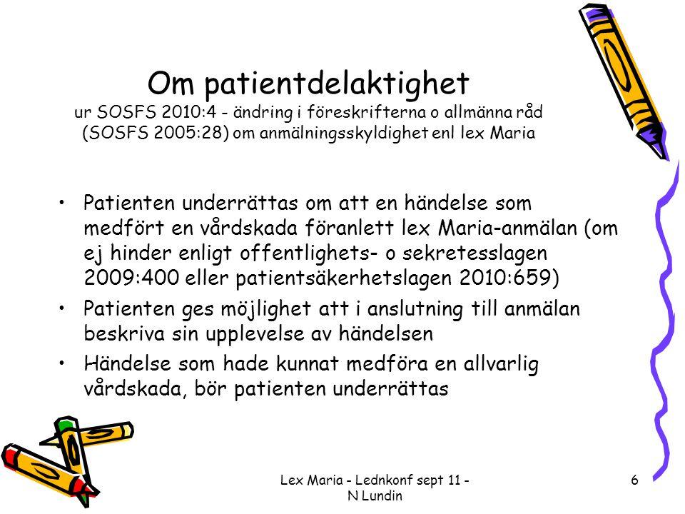 Om patientdelaktighet ur SOSFS 2010:4 - ändring i föreskrifterna o allmänna råd (SOSFS 2005:28) om anmälningsskyldighet enl lex Maria •Patienten under