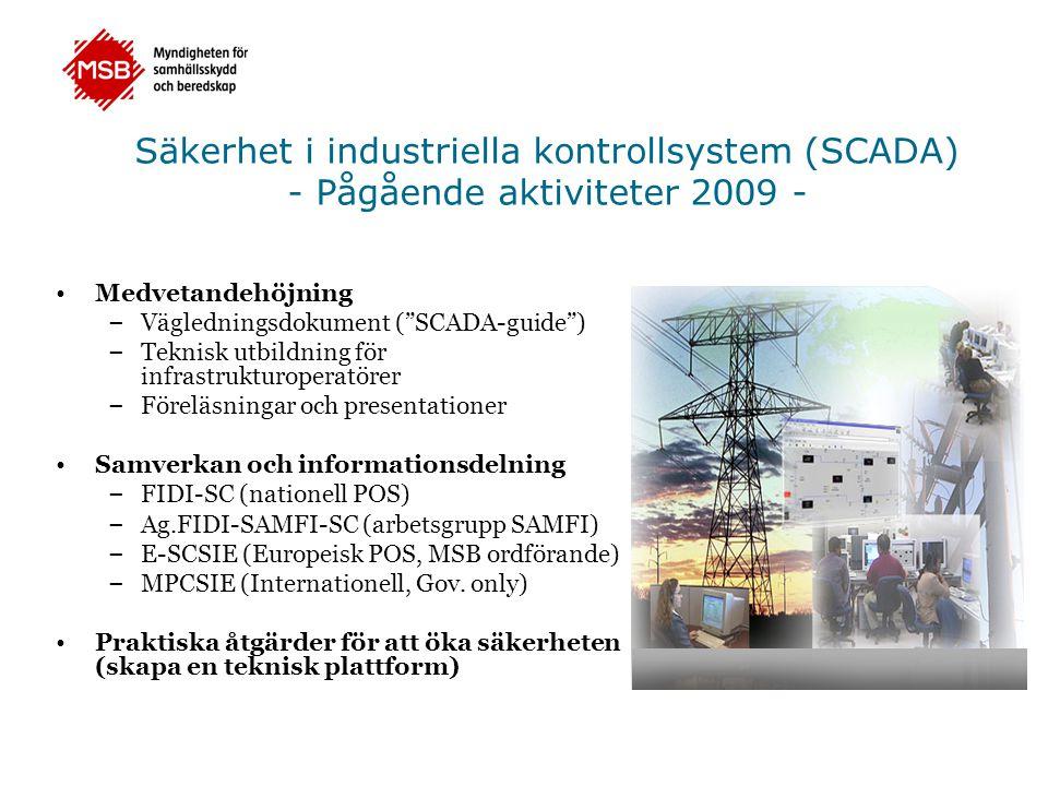 """Säkerhet i industriella kontrollsystem (SCADA) - Pågående aktiviteter 2009 - •Medvetandehöjning – Vägledningsdokument (""""SCADA-guide"""") – Teknisk utbild"""