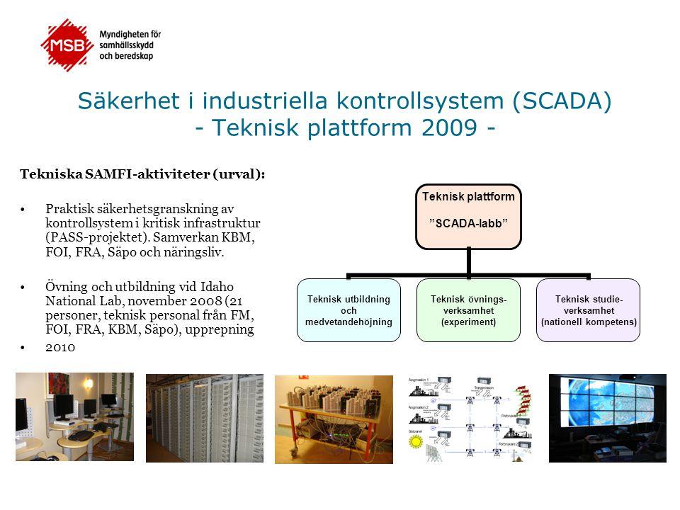 """Säkerhet i industriella kontrollsystem (SCADA) - Teknisk plattform 2009 - Teknisk plattform """"SCADA-labb"""" Teknisk utbildning och medvetandehöjning Tekn"""
