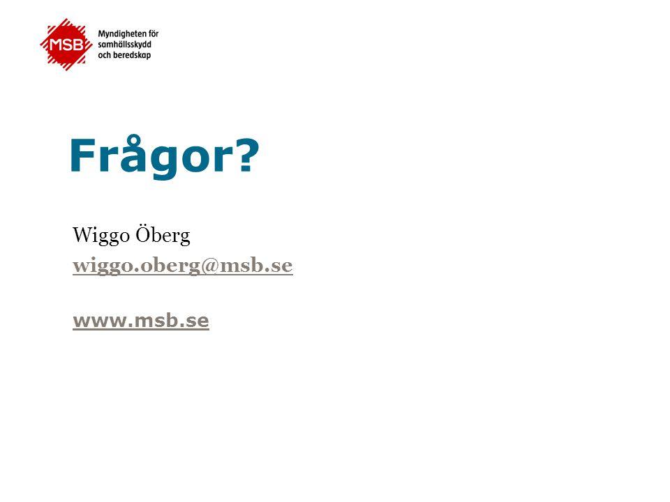 www.msb.se Frågor? Wiggo Öberg wiggo.oberg@msb.se