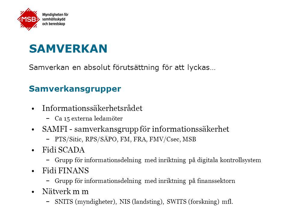 SAMVERKAN •Informationssäkerhetsrådet – Ca 15 externa ledamöter •SAMFI - samverkansgrupp för informationssäkerhet – PTS/Sitic, RPS/SÄPO, FM, FRA, FMV/