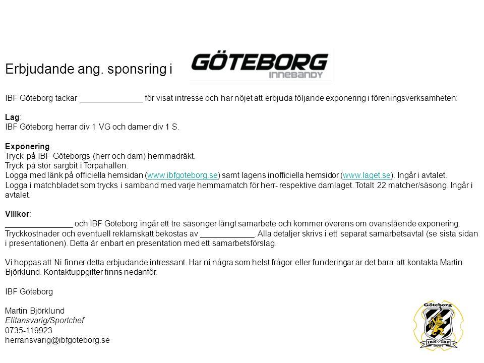 Erbjudande ang. sponsring i IBF Göteborg tackar ______________ för visat intresse och har nöjet att erbjuda följande exponering i föreningsverksamhete
