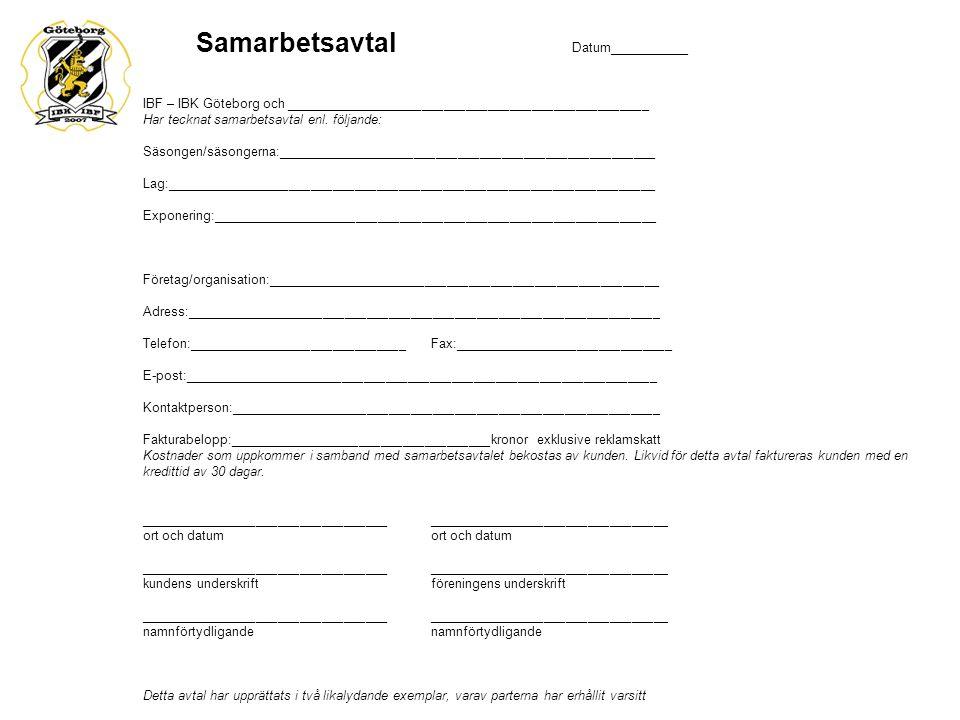 Samarbetsavtal Datum___________ IBF – IBK Göteborg och __________________________________________________ Har tecknat samarbetsavtal enl. följande: Sä