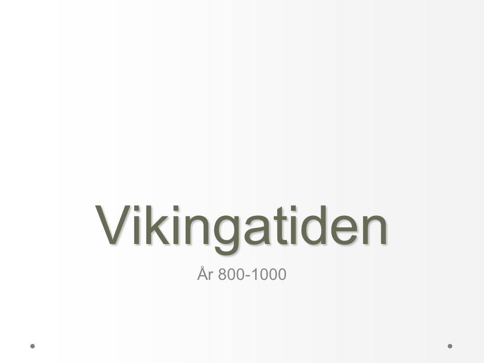 Vikingatiden År 800-1000