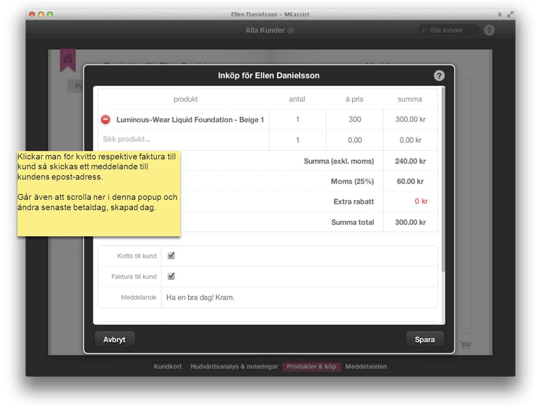 mk assist Klickar man för kvitto respektive faktura till kund så skickas ett meddelande till kundens epost-adress. Går även att scrolla ner i denna po