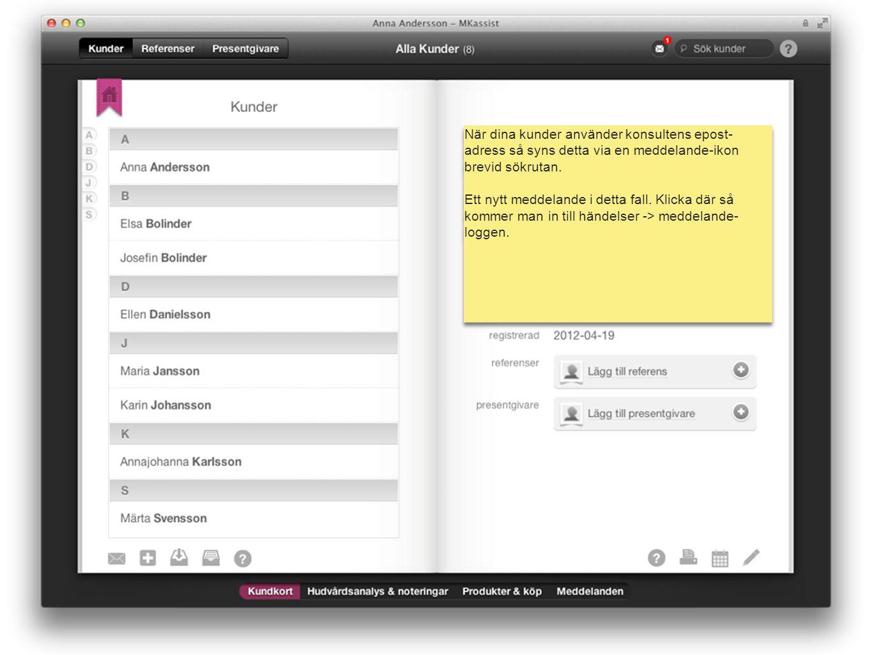 mk assist När dina kunder använder konsultens epost- adress så syns detta via en meddelande-ikon brevid sökrutan. Ett nytt meddelande i detta fall. Kl
