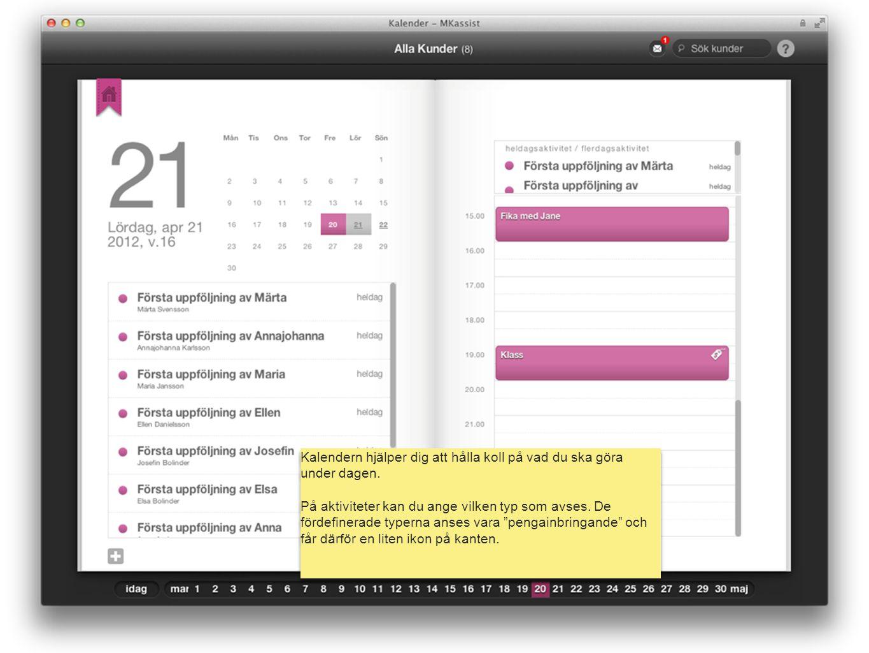 mk assist Kalendern hjälper dig att hålla koll på vad du ska göra under dagen. På aktiviteter kan du ange vilken typ som avses. De fördefinerade typer
