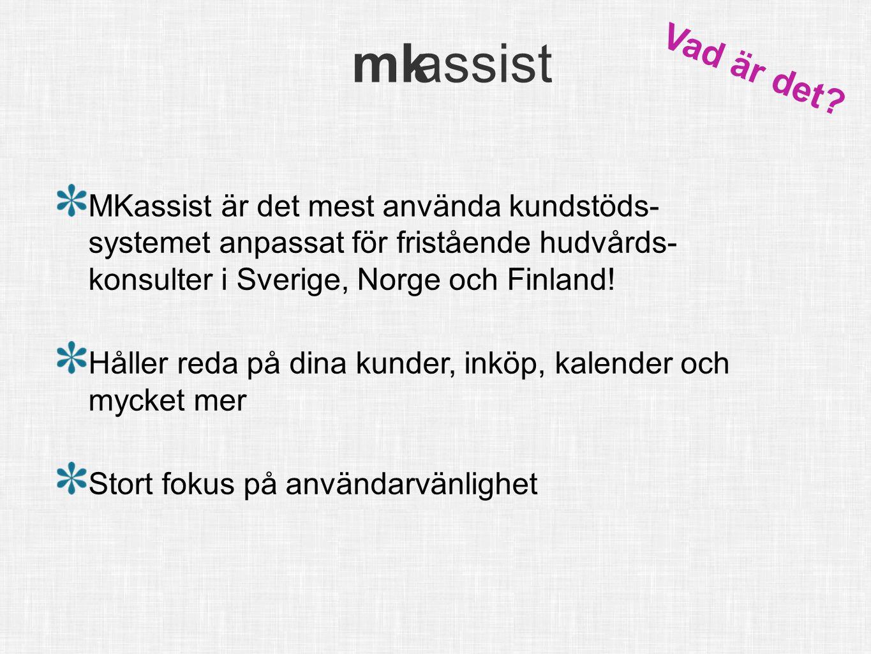 mk assist info@mkassist.se mk assist Vad är det? MKassist är det mest använda kundstöds- systemet anpassat för fristående hudvårds- konsulter i Sverig