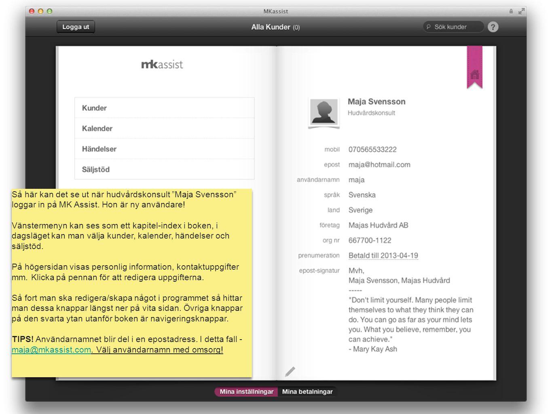 """mk assist Så här kan det se ut när hudvårdskonsult """"Maja Svensson"""" loggar in på MK Assist. Hon är ny användare! Vänstermenyn kan ses som ett kapitel-i"""