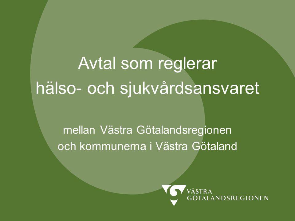 Avtal om hälso- och sjukvårdsansvaret Avtal som reglerar hälso- och sjukvårdsansvaret mellan Västra Götalandsregionen och kommunerna i Västra Götaland