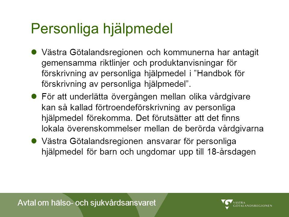 Avtal om hälso- och sjukvårdsansvaret Personliga hjälpmedel  Västra Götalandsregionen och kommunerna har antagit gemensamma riktlinjer och produktanv