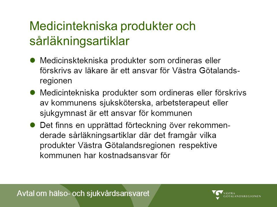 Avtal om hälso- och sjukvårdsansvaret Medicintekniska produkter och sårläkningsartiklar  Medicinsktekniska produkter som ordineras eller förskrivs av