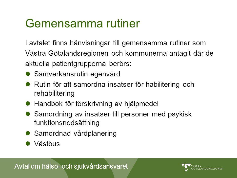 Avtal om hälso- och sjukvårdsansvaret Gemensamma rutiner I avtalet finns hänvisningar till gemensamma rutiner som Västra Götalandsregionen och kommune