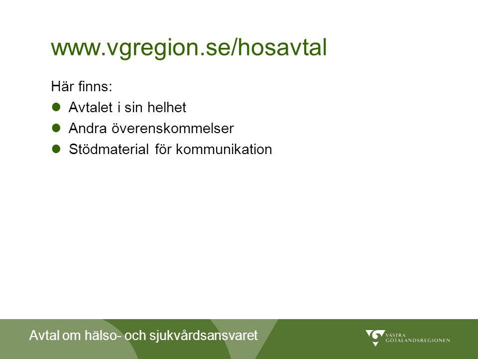 Avtal om hälso- och sjukvårdsansvaret www.vgregion.se/hosavtal Här finns:  Avtalet i sin helhet  Andra överenskommelser  Stödmaterial för kommunika