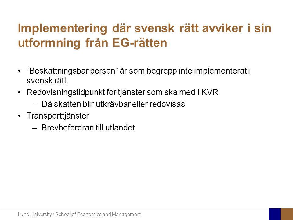 """Lund University / School of Economics and Management Implementering där svensk rätt avviker i sin utformning från EG-rätten •""""Beskattningsbar person"""""""