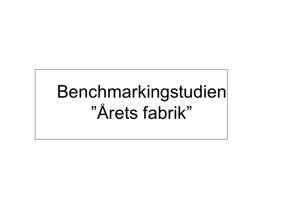 Benchmarkingstudien Årets fabrik