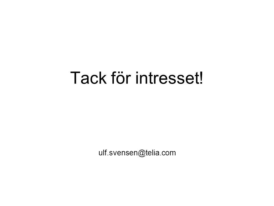 Tack för intresset! ulf.svensen@telia.com