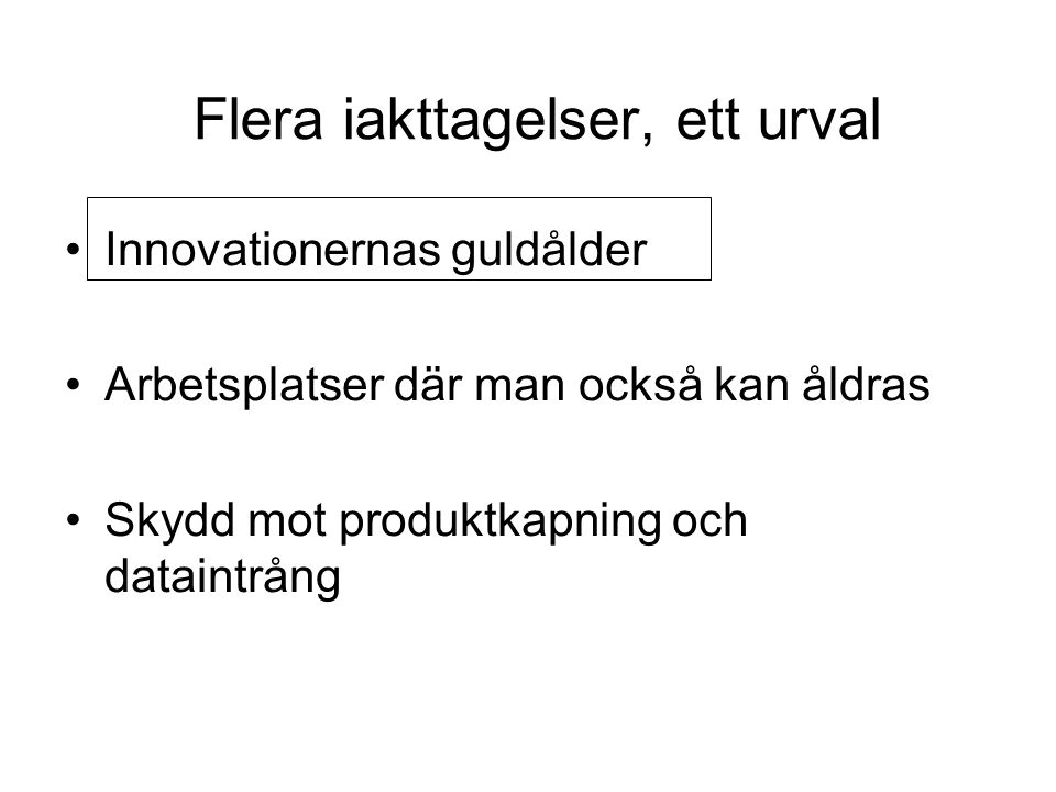Innovationernas guldålder.