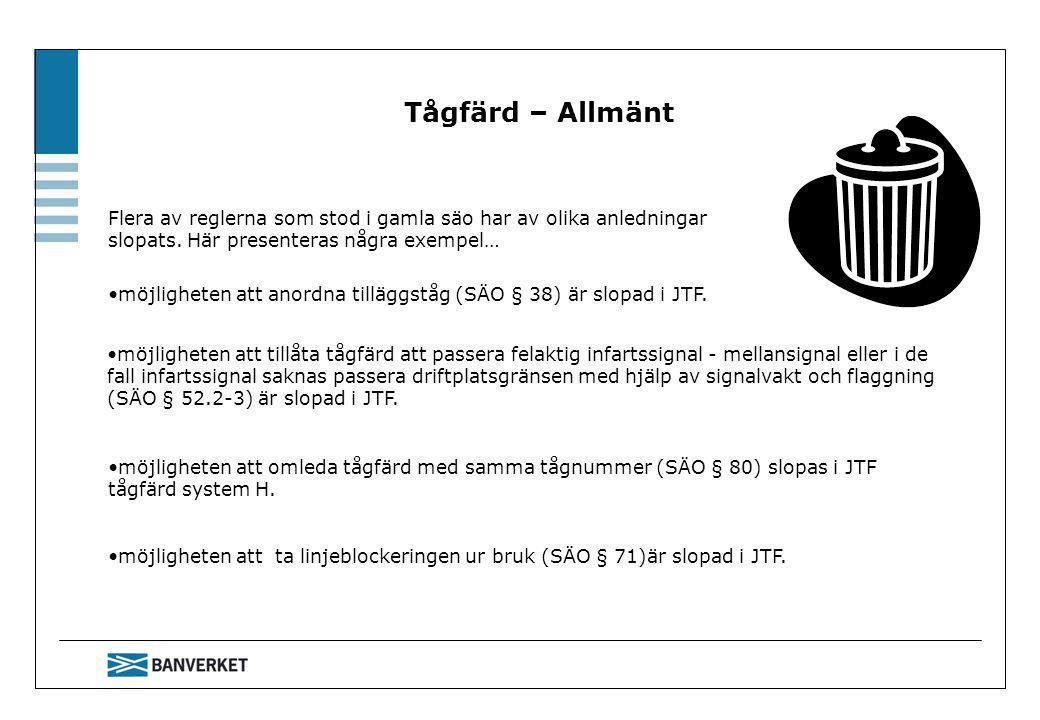 •möjligheten att anordna tilläggståg (SÄO § 38) är slopad i JTF.