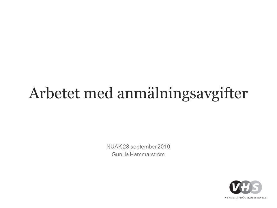 Arbetet med anmälningsavgifter NUAK 28 september 2010 Gunilla Hammarström