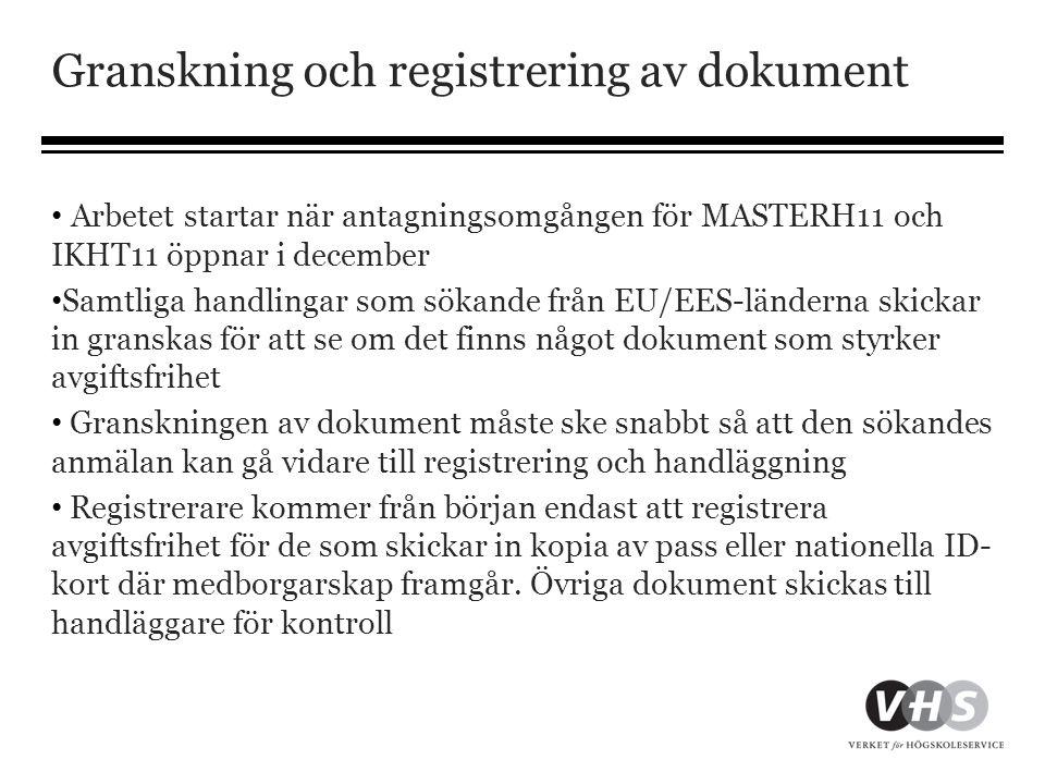 Granskning och registrering av dokument • Arbetet startar när antagningsomgången för MASTERH11 och IKHT11 öppnar i december • Samtliga handlingar som