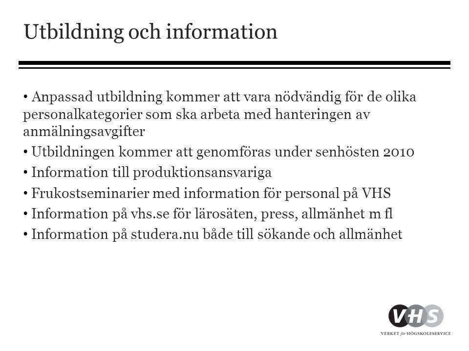 Utbildning och information • Anpassad utbildning kommer att vara nödvändig för de olika personalkategorier som ska arbeta med hanteringen av anmälning