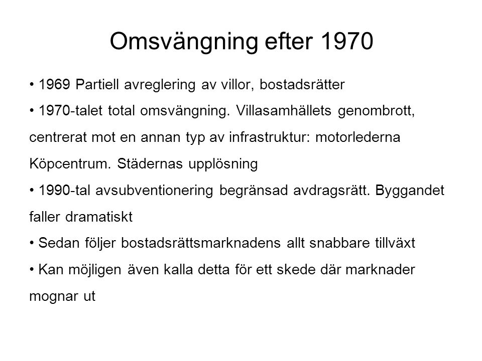 Efter 1990 – en omvärdering av beståndet •1990- tal och framåt.
