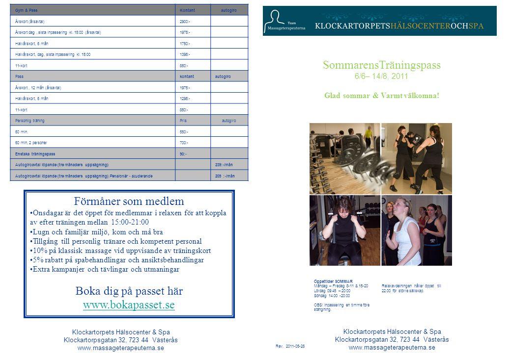 Gym & PassKontantautogiro Årskort (årsavtal)2900:- Årskort dag, sista inpassering kl.