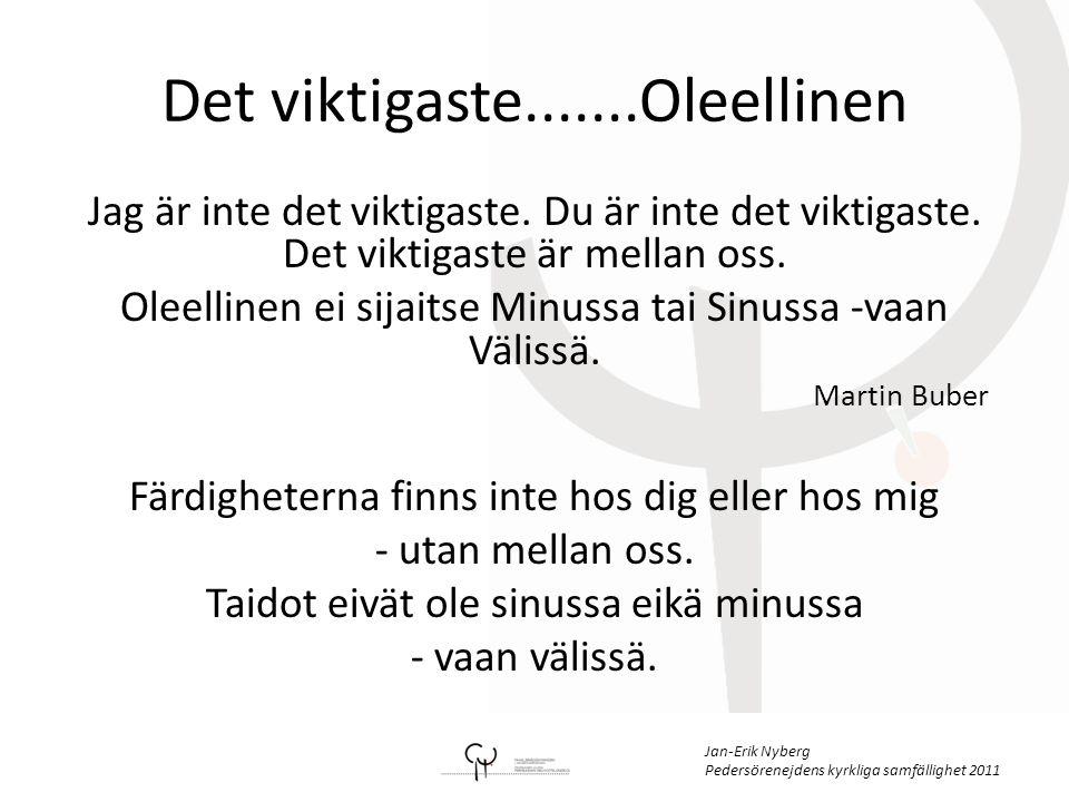 Jan-Erik Nyberg Pedersörenejdens kyrkliga samfällighet 2011 Det viktigaste.......Oleellinen Jag är inte det viktigaste.