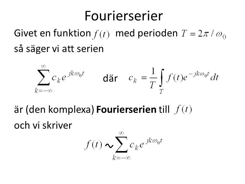 På liknande sätt ser vi Fourierserien till en udda funktion bara innehåller sinus-termer dvs.