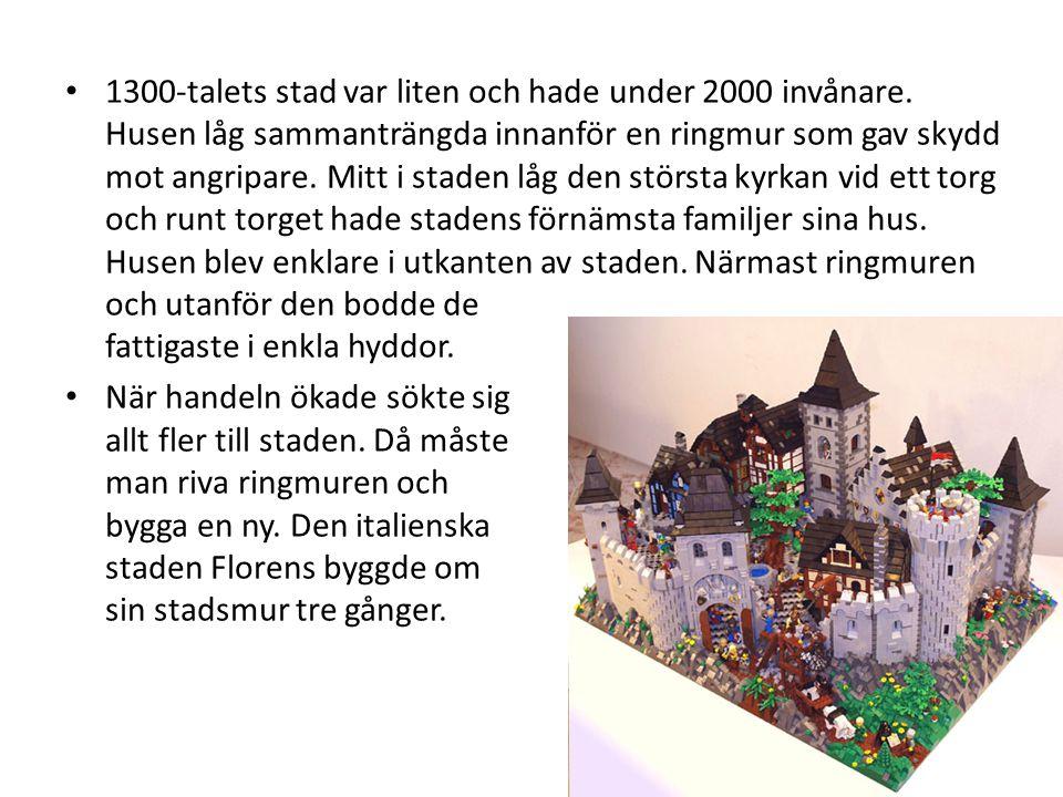 • 1300-talets stad var liten och hade under 2000 invånare. Husen låg sammanträngda innanför en ringmur som gav skydd mot angripare. Mitt i staden låg