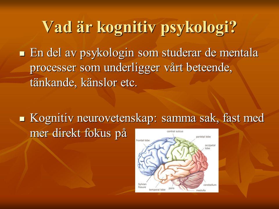 Tidig kognitiv psykologi  Donder (1868)  Simple reaction time < choice reaction time  Pierce & Jastrow (1884)  Diskriminering av vikter även vid subjektiv gissning.
