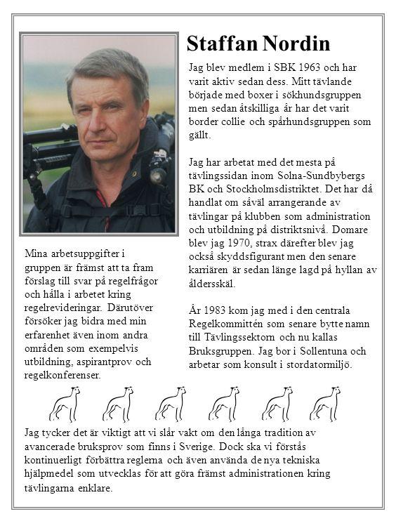 Staffan Nordin Jag blev medlem i SBK 1963 och har varit aktiv sedan dess.