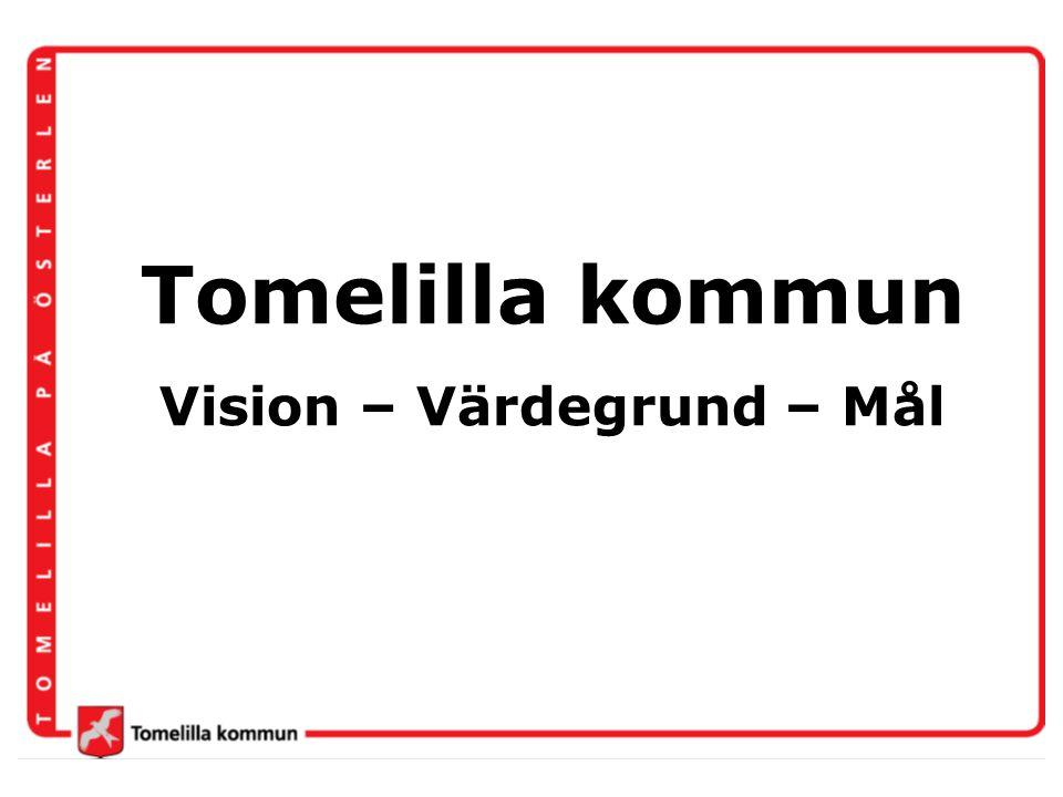 Tomelilla kommun Vision – Värdegrund – Mål