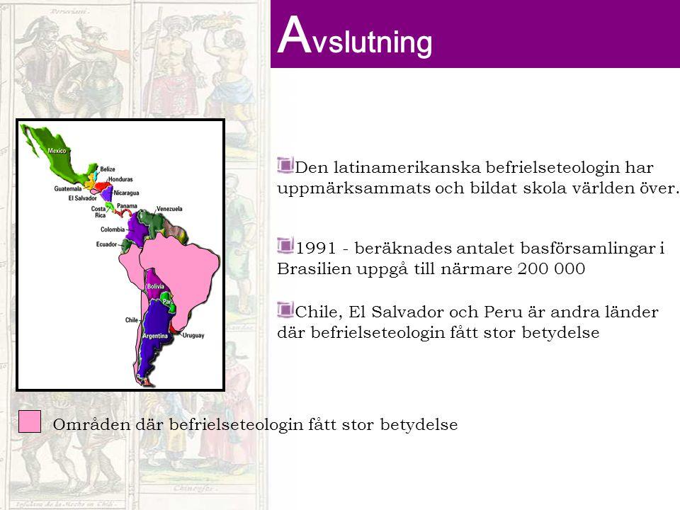Den latinamerikanska befrielseteologin har uppmärksammats och bildat skola världen över. 1991 - beräknades antalet basförsamlingar i Brasilien uppgå t