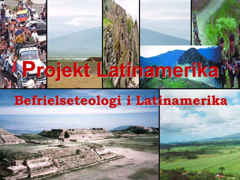 P rojekt Latinamerika Befrielseteologi i Latinamerika