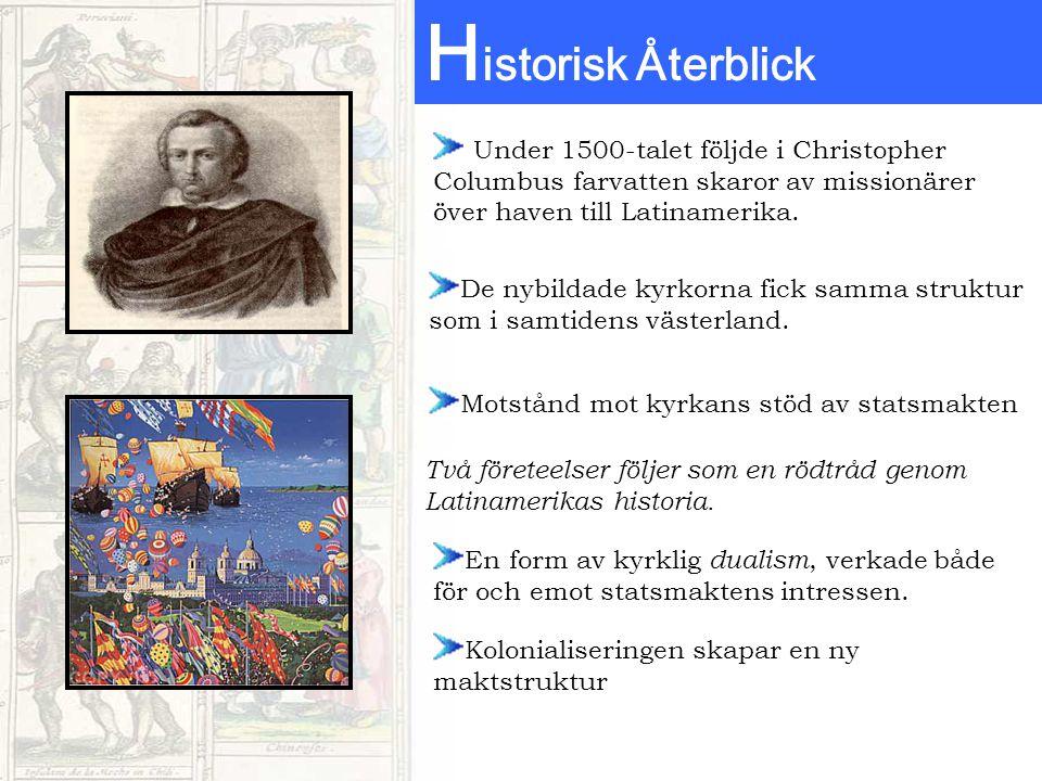 Under 1500-talet följde i Christopher Columbus farvatten skaror av missionärer över haven till Latinamerika. H istorisk Återblick De nybildade kyrkorn